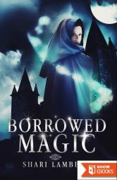 Borrowed Magic