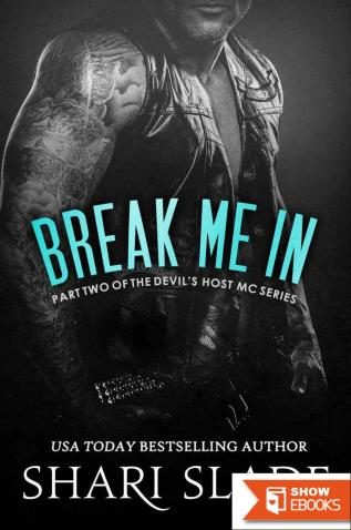 Break Me In: A Biker Romance Serial (The Devil's Host Motorcycle Club Book 2)