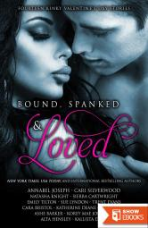 Bound, Spanked and Loved: Fourteen Kinky Valentine's Day Stories