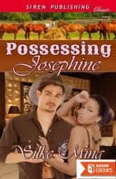 Possessing Josephine (Siren Publishing Classic)