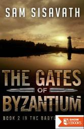 The Gates of Byzantium (The Babylon Series, Book 2)