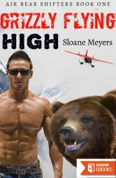 Grizzly Flying High (Air Bear Shifters 1)