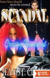 Scandal: Crossing Boundaries (Scandal Series 1 INTERRACIAL ROMANCE)
