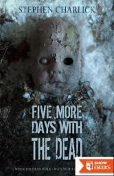 Five More Days With the Dead