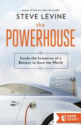 The Powerhouse: Inside the Invention of a Battery to Save the World