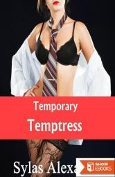 Temporary Temptress