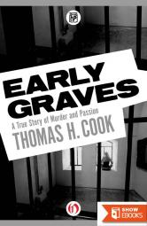 Early Graves: The Shocking True-Crime Story of the Youngest Woman Ever Sentenced to Death Row (Onyx) by Thomas H. Cook (30-Apr-1992) Mass Market Paperback