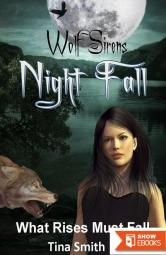 Wolf Sirens Night Fall: What Rises Must Fall (Wolf Sirens #3)