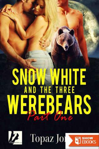 Snow White And The Three Werebears: Part One (A BBW Paranormal Menage Romance)