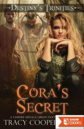 Cora's Secret: A Vampire Ménage Urban Fantasy Romance
