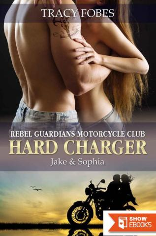 Hard Charger: Jake and Sophia: A Hot Contemporary Romance