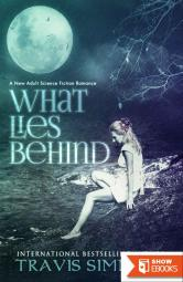 What Lies Behind: A New Adult Dark Science Fiction Romance