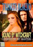 Bound by Witchcraft: Charmed by My Masters