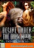 Desire Under the Dark Moon