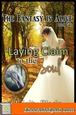 Laying Claim to the Soul – Book Two of the Fantasy Is Alive Series
