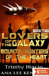 Lovers of the Galaxy, Book Two: Bounty Hunters of the Heart