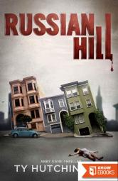 Russian Hill (Abby Kane FBI Thriller – Chasing Chinatown Trilogy Book 1)