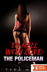 To Hell with Love: The Policeman
