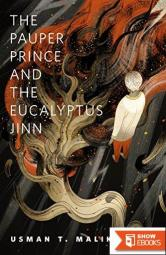 The Pauper Prince and the Eucalyptus Jinn: a Tor.com Original