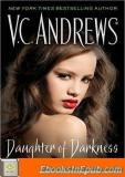 V. C. Andrews (5 Book Set) Cinnamon — the Heavenstone Secrets — Secret Whispers — Family Storms — Daughter of Darkness.