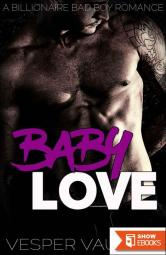 Baby Love: A Bad Boy Billionaire Romance