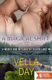 A Magical Shift: A Hot Paranormal Fantasy Saga with Witches, Werewolves, and Werebears (Weres and Witches of Silver Lake Book 1)
