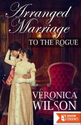 Arranged Marriage To The Rogue (Victorian Romance)