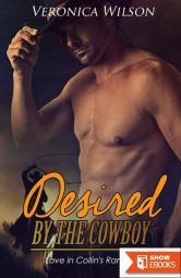 Desired By The Cowboy (Love In Collin's Ranch 2)