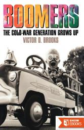 Boomers: The Cold-War Generation Grows Up