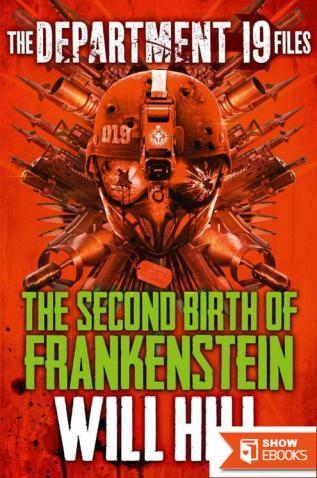 The Second Birth of Frankenstein (The Department 19 Files #5)