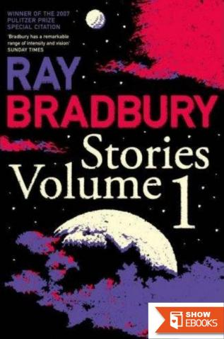 Collected Stories of Ray Bradbury: A Critical Edition, Volume 1