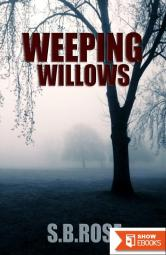 Weeping Willows: A Thrilling Mystery Novella (Dark Desires Book 1)