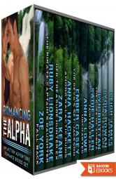 Romancing the Alpha: An Action-Adventure Romance Boxed Set: Navy SEALs, Treasure Hunters, and Space Adventurers!